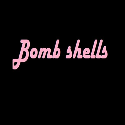 Bomb Shells by The Real Adonis