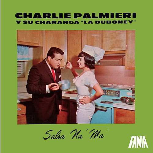 Salsa Na' Ma' de Charlie Palmieri