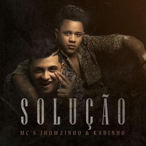 Solução de MCs Jhowzinho & Kadinho