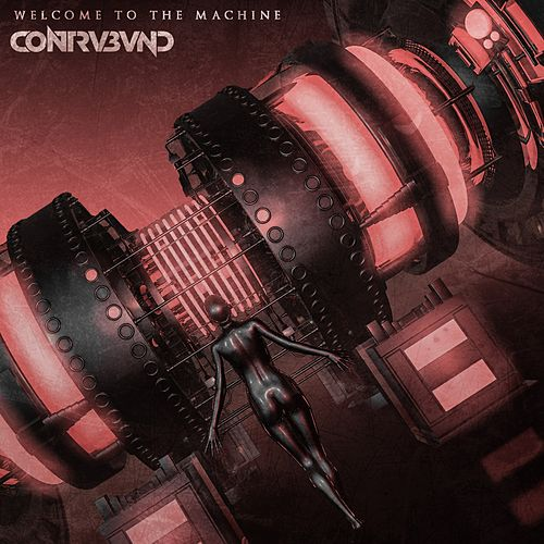 Welcome to the Machine by Contrvbvnd