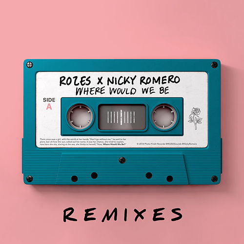 Where Would We Be (Remixes Vol. 2) by ROZES