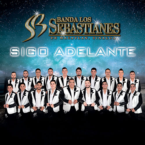 Sigo Adelante by Banda Los Sebastianes