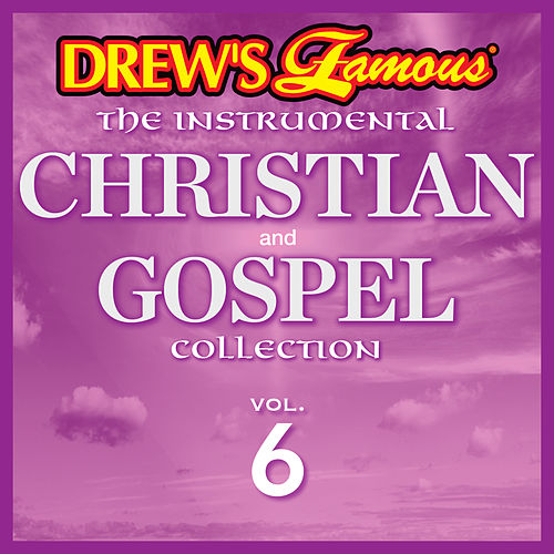 Drew's Famous The Instrumental Christian And Gospel Collection (Vol. 6) by Victory