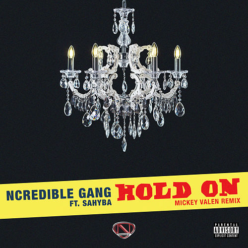 Hold On (Mickey Valen Remix) by Ncredible Gang