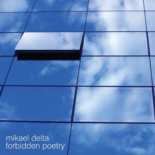 Forbidden Poetry by Mikael Delta