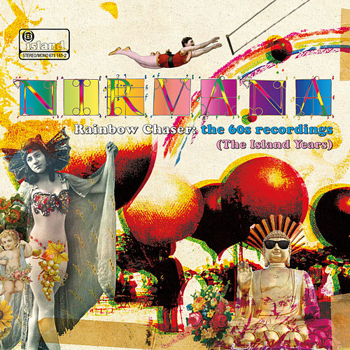 Rainbow Chaser: The 60s Recordings (The Island Years) by Nirvana
