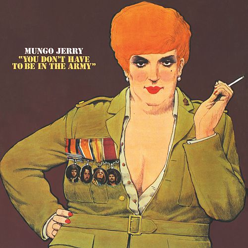 You Don't Have to Be in the Army van Mungo Jerry