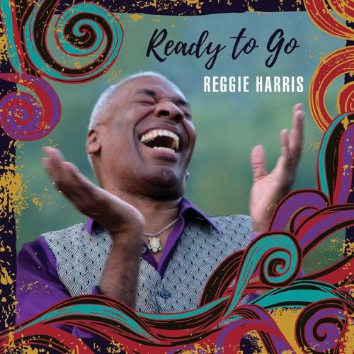 Ready to Go by Reggie Harris
