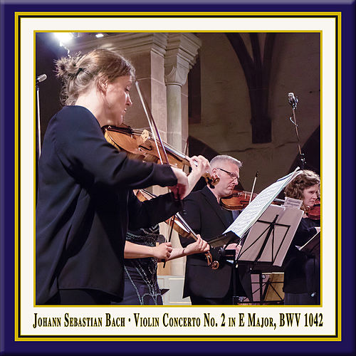 Bach: Violin Concerto in E Major, BWV 1042 (Live) by Julia Schröder