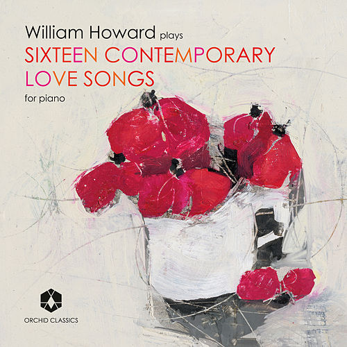 Sixteen Contemporary Love Songs for Piano by William Howard