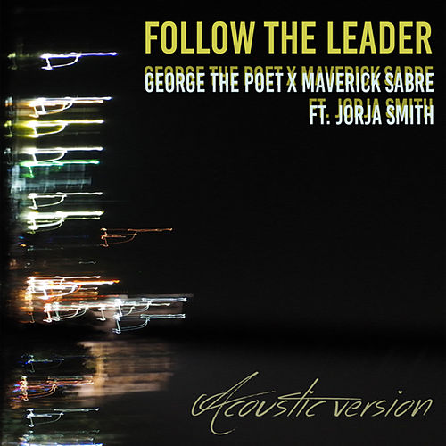 Follow The Leader (Acoustic) von George the Poet and Maverick Sabre