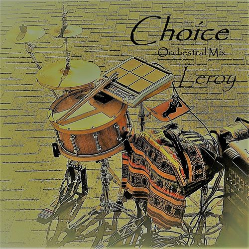 Leroy ORCHESTRAL MIX de Choice