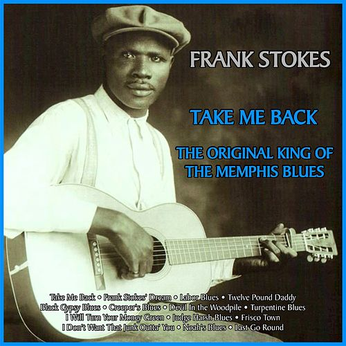 Take Me Back: The Original King of the Memphis Blues by Various Artists