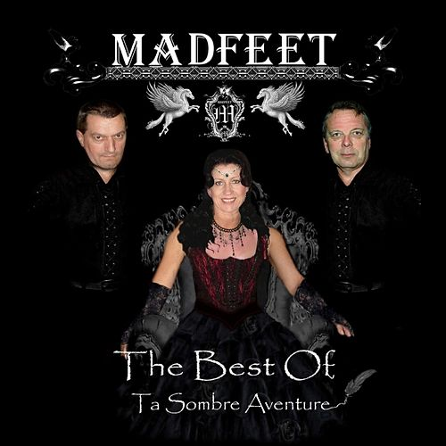 The Best of ta sombre aventure de Madfeet