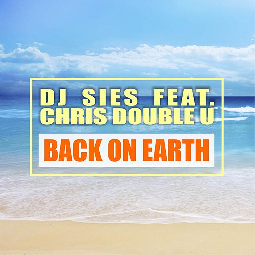 Back on Earth by DJ Sies