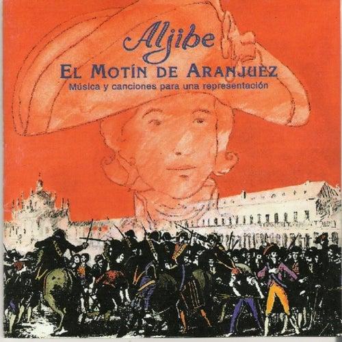 El motín de Aranjuez de Aljibe