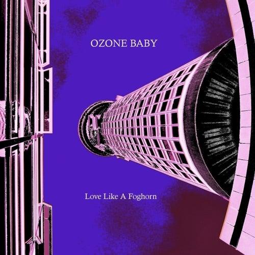 Love Like a Foghorn de Ozone Baby