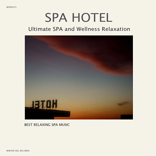 SPA Hotel - Ultimate SPA and Wellness Relaxation von Best Relaxing SPA Music