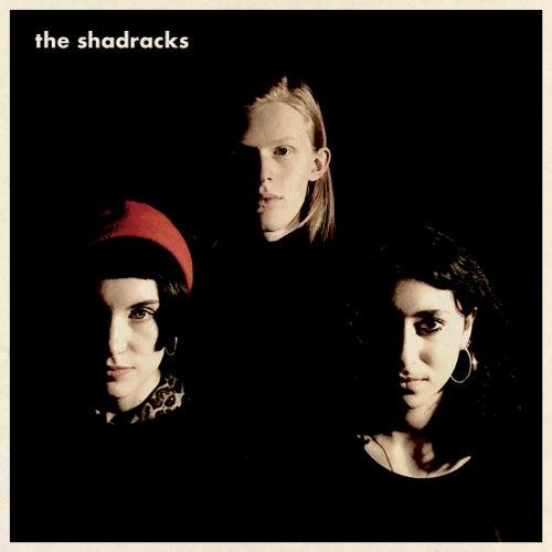 The Shadracks by The Shadracks
