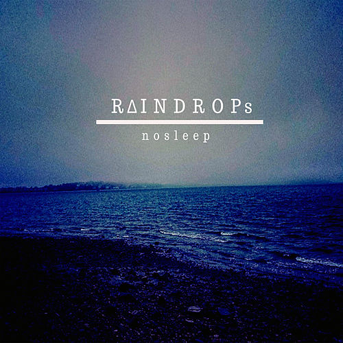 N O S L E E P de The Raindrops