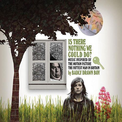 Is There Nothing We Could Do ? (Music Inspired By the Motion Picture: The Fattest Man In Britain) de Badly Drawn Boy