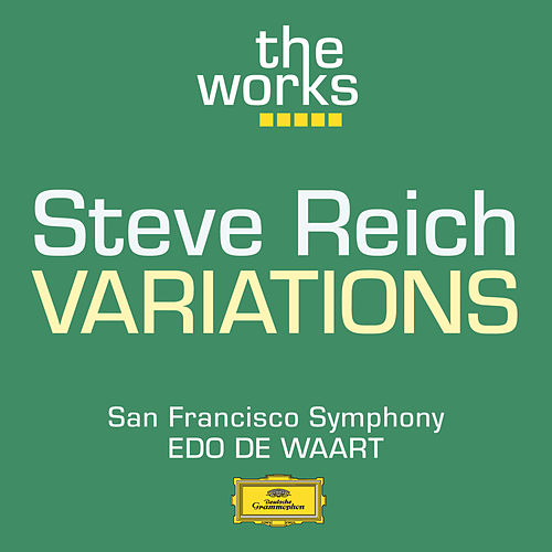 Reich: Variations for Winds, Strings and Keyboards de San Francisco Symphony Orchestra