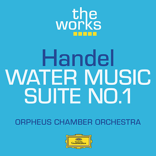 Handel: Water Music-Suite No.1 de Orpheus Chamber Orchestra