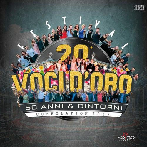 20° Festival Voci d'Oro - 50 anni & dintorni (Compilation 2017) de Various Artists