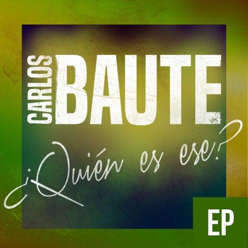 ¿Quién es ese? (EP) de Carlos Baute