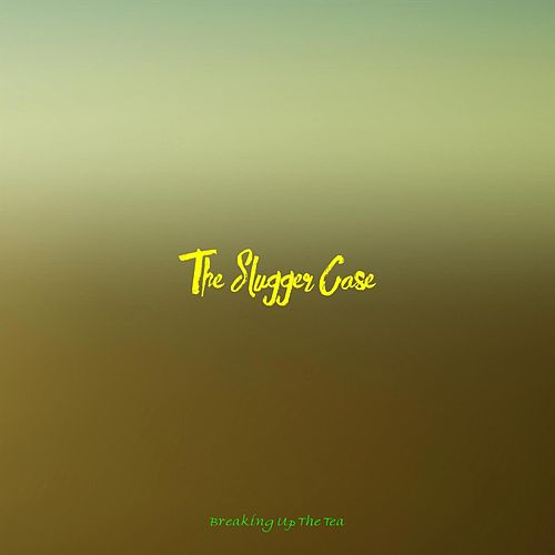 The Slugger Case by Breaking Up The Tea
