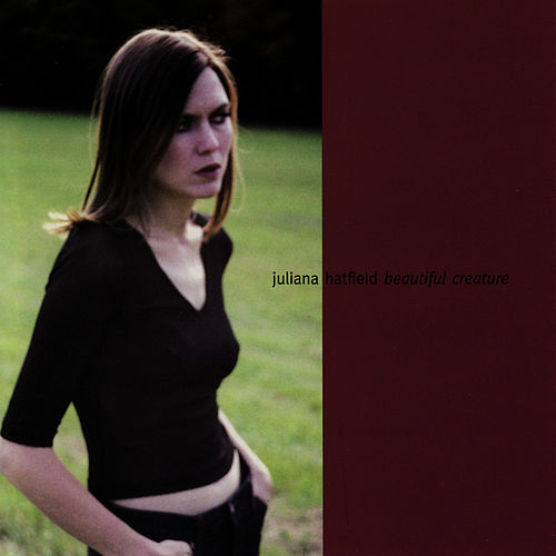 Beautiful Creature by Juliana Hatfield