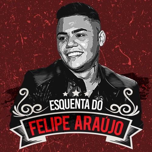 Esquenta Do Felipe Araújo (Ao Vivo) de Felipe Araújo
