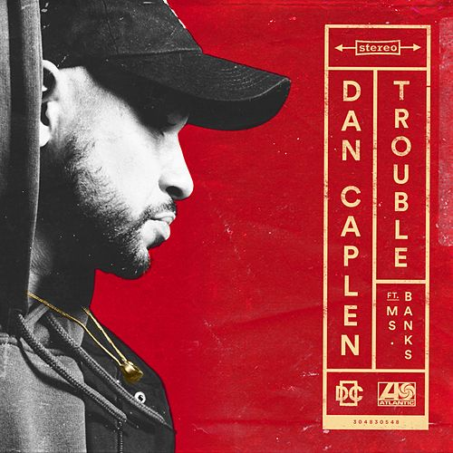 Trouble (feat. Ms Banks) by Dan Caplen