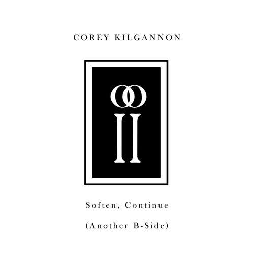 Soften, Continue (Another B-Sides) de Corey Kilgannon