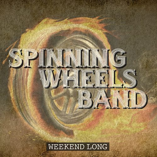 Weekend Long by Spinning Wheels Band