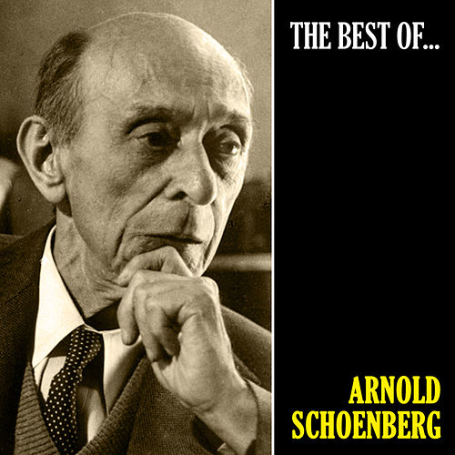 The Best of Schoenberg (Remastered) by Arnold Schoenberg