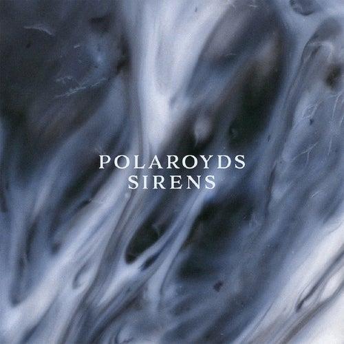 Sirens by Polaroyds