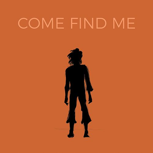 Come Find Me by Mahesh