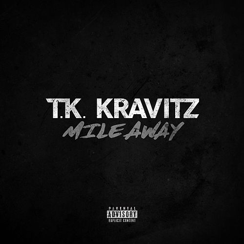 Mile Away by TK Kravitz