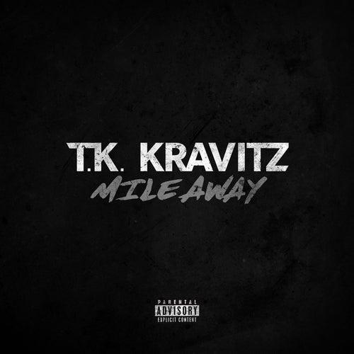 Mile Away by TK Kravitz