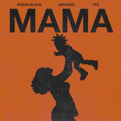 Mama (feat. Jadakiss & TXS) by Kodak Black