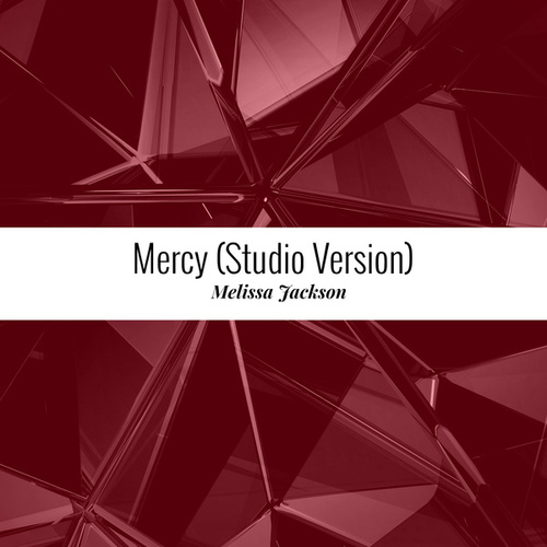 Mercy (Studio Version) de Melissa Jackson