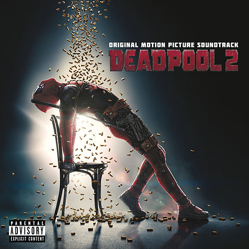 Deadpool 2 (Original Motion Picture Soundtrack) by Various Artists