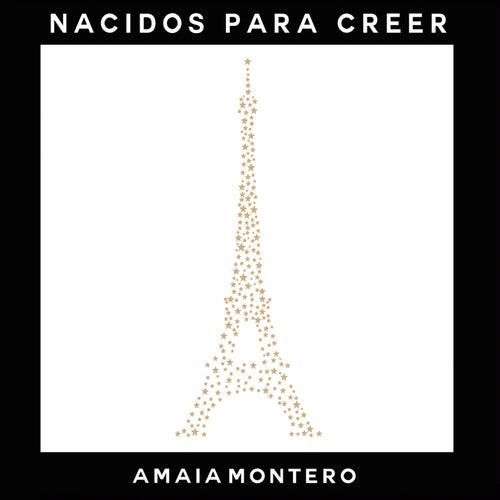 Nacidos para Creer by Amaia Montero
