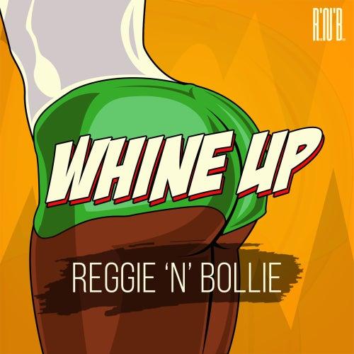 Whine Up by Reggie 'N' Bollie