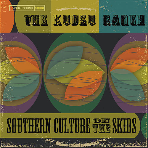 The Kudzu Ranch by Southern Culture on the Skids