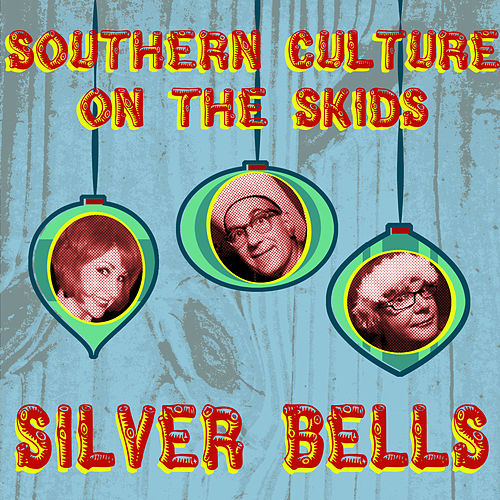 Silver Bells by Southern Culture on the Skids