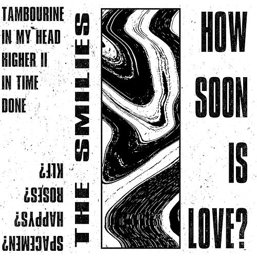How Soon Is Love? by The Smilies