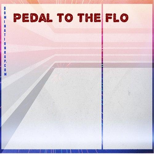 Pedal to the Flo by Dominationrap.com