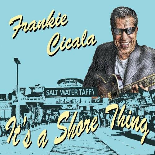 It's a Shore Thing de Frankie Cicala